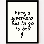 ven a superhero has to go to bed poster