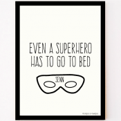 Custom made poster even a superhero has to go to bed