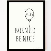 custom made poster born to be nice